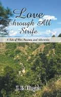 Love Through All Strife: A Tale of War, Passion, and Adventure