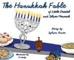 The Hanukkah Fable of Little Dreidel and Silver Menorah