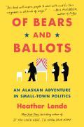 Of Bears & Ballots An Alaskan Adventure in Small Town Politics