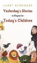 Yesterday's Stories in Rhyme for Today's Children
