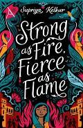 Strong as Fire, Fierce as Flame