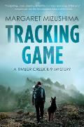 Tracking Game A Timber Creek K 9 Mystery