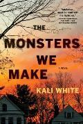 Monsters We Make A Novel