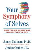 Your Symphony of Selves Discover & Understand More of Who We Are