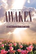 Awaken: A Soul Quenching Journey: From Devastation to Deliverance