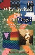 Who Invited You to the Orgy?: An Ex-Mormon's Life without God