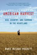 American Harvest God Country & Farming in the Heartland