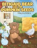 Bitigaio Bear and the Pumpkin Seeds