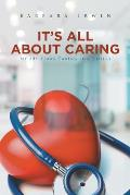 It's All about Caring: My 50+ Years Caring for Others