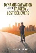 Dynamic Salvation and the Tragedy of Lost Believers