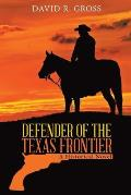 Defender of the Texas Frontier: A Historical Novel (New Edition)