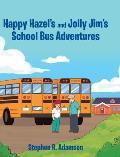 Happy Hazel's and Jolly Jim's School Bus Adventures
