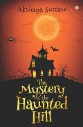 The Mystery of the Haunted Hill