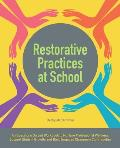 Restorative Practices at School: An Educator's Guided Workbook to Nurture Professional Wellness, Support Student Growth, and Build Engaged Classroom C