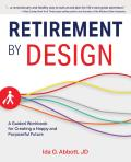 Retirement by Design A Guided Workbook for Creating a Happy & Purposeful Future