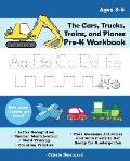 Cars Trucks Trains & Planes Pre K Workbook Letter & Number Tracing Sight Words Counting Practice & More Awesome Activities & Worksheets to Get Ready for Kindergarten For Kids Ages 3 5
