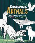 Drawing Animals: Learn How to Draw Everything from Dogs, Sharks, and Dinosaurs to Cats, Llamas, and More!