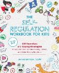 Self Regulation Workbook for Kids CBT Exercises & Coping Strategies to Help Children Handle Anxiety Stress & Other Strong Emotions