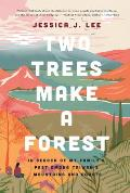 Two Trees Make a Forest In Search of My Familys Past Among Taiwans Mountains & Coasts