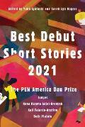 Best Debut Short Stories 2021 The PEN America Dau Prize