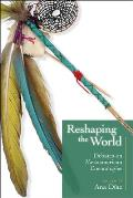 Reshaping the World: Debates on Mesoamerican Cosmologies