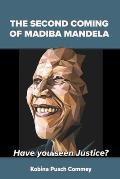 The Second Coming of Madiba Mandela: Have you seen Justice?