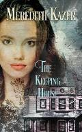 The Keeping House