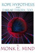 Rope Hypothesis and Thread Theory, Too