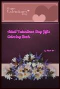 Adult Valentines Day Gifts Coloring Book: valentines day gifts for her, valentines day gifts for him
