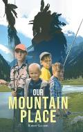Our Mountain Place