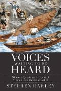 Voices Waiting to Be Heard: Nineteen Eyewitness Accounts of Arnold's 1775 March to Quebec.