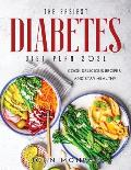 The Easiest Diabetes Diet Plan 2021: Cook Delicious Recipes and Stay Healthy