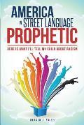 America in Street Language Prophetic
