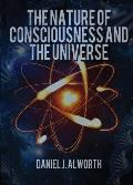 The Nature of Consciousness and the Universe