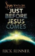 Signs You'll See Just Before Jesus Comes