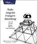 Rails Angular Postgres & Bootstrap Powerful Effective & Efficient Full Stack Web Development