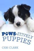Paws-Itively Puppies: The Secret Personal Internet Address & Password Log Book for Puppy & Dog Lovers