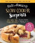 Fix It & Forget It Slow Cooker Surprises 325 Fuss Free Family Recipes Including Comfort Classics & Exciting New Dishes