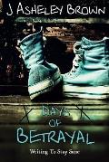 Days of Betrayal: Writing to Stay Sane