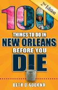 100 Things to Do in New Orleans Before You Die, 2nd Edition