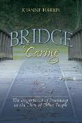 Bridge of Caring: The Importance of Investing in the Lives of Other People