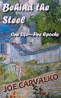 Behind the Steel: One Life-Five Epochs