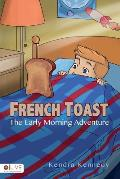 French Toast the Early Morning Adventure