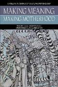 Making Meaning, Making Motherhood