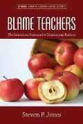 Blame Teachers: The Emotional Reasons for Educational Reform