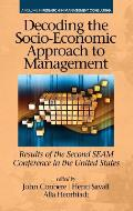 Decoding the Socio‐Economic Approach to Management: Results of the Second SEAM Conference in the United States