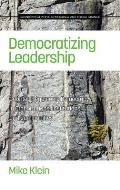 Democratizing Leadership: Counter-Hegemonic Democracy in Organizations, Institutions, and Communities (Hc)