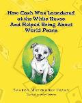 How Cash Was Laundered at the White House & Helped Bring about World Peace