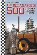 The Indianapolis 500: A Century of High Speed Racing