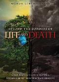 Beyond the Borders of Life and Death